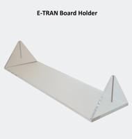 E-TRAN Board Holder
