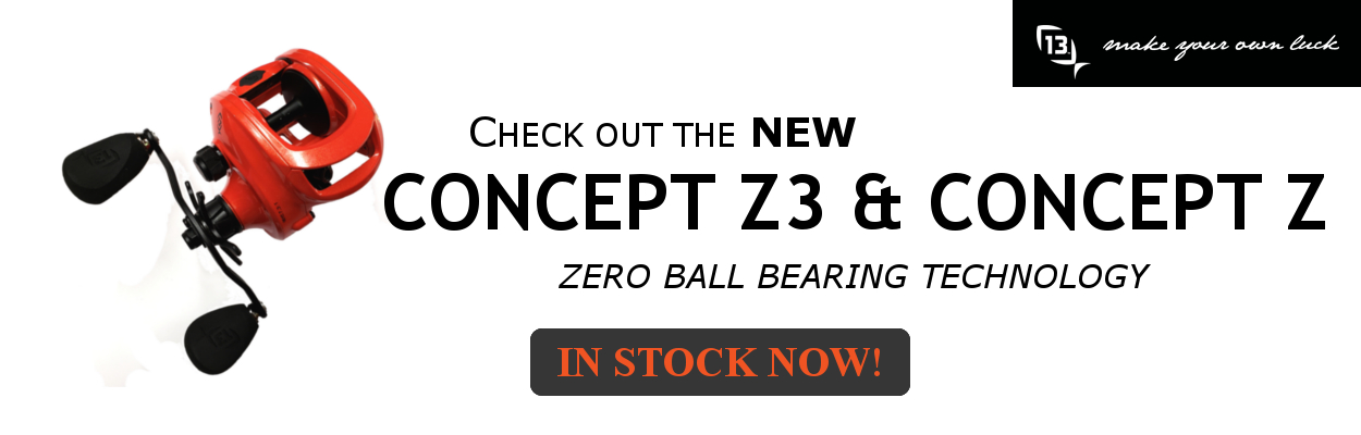 13 Fishing Concept Z3 and Concept Z Bait Casting Fishing Reels now available!