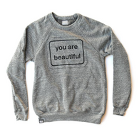 You Are Beautiful Sweatshirt