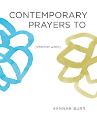 Contemporary Prayers to (whatever works)