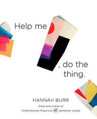 Hannah Burr - Help Me Do the Thing Book