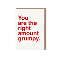 You Are the Right Amount Grumpy Card