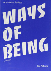 Way's of Being: Advice for Artists by Artists