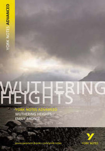 Wuthering Heights: York Notes Advanced