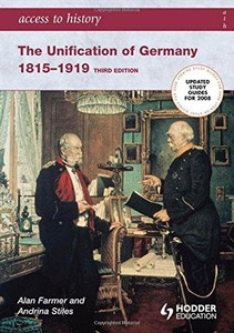 Access to History: The Unification of Germany 1815-1919