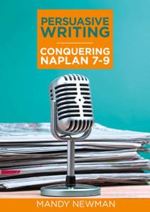 Persuasive Writing: Conquering Naplan 7-9