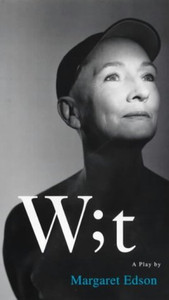Wit - by Margaret Edson
