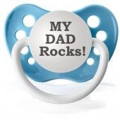 Expression Pacifier, My Dad Rocks