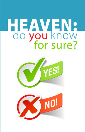 Heaven: Do You Know For Sure?