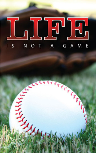 Life Is Not A Game-Baseball