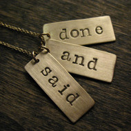 Said and Done Necklace