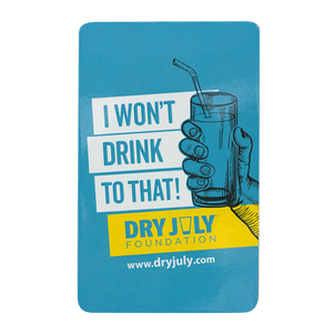 Dry July Magnet - I won't drink to that!