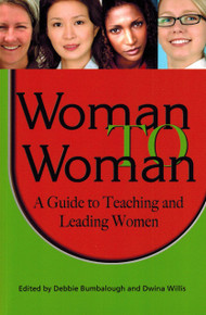 Woman to Woman - A Guide to Teaching and Leading Women