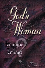God's Woman - Feminine or Feminist?