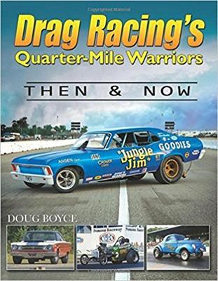 Drag Racing's Quarter-Mile Warriors - Then & Now