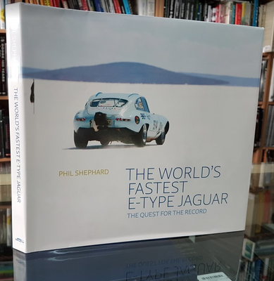 The World's Fastest E-Type Jaguar - The Quest For The Record (signed)