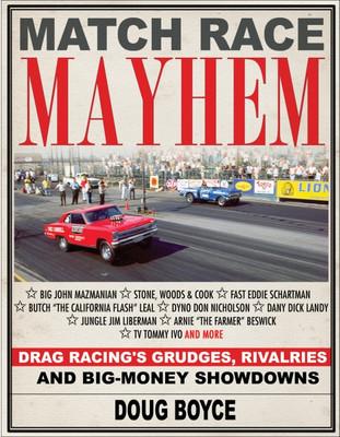 Match Race Mayhem - Drag Racings Grudges, Rivalries and Big Money Showdowns