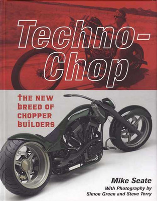 Techno-Chop The New Breed Of Chopper Builders