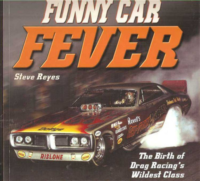 Funny Car Fever: The Birth of Drag racing's Wildest Class