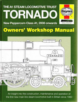 The A1 Steam Locomotive Trust Tornado 2008 on Owners' Workshop Manual