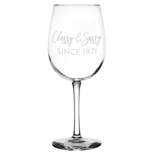 Classy and Sassy - Personalized Wine Glass 50th Birthday Gift