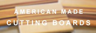 American Made Cutting Boards