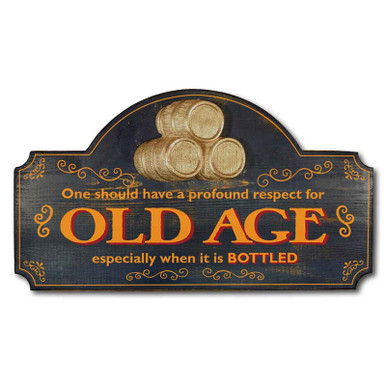One should have respect for old age, especially when it is bottled. Vintage Wood Bar Sign from Northwest Gifts