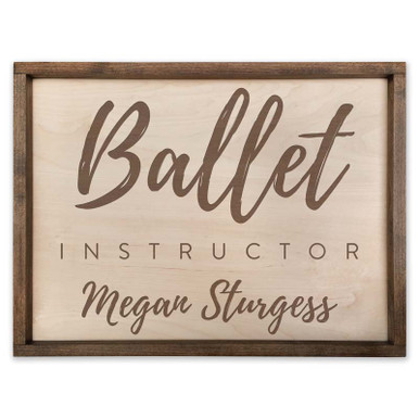 Ballet Instructor Personalized Wood Sign