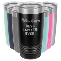 Personalized Best Lawyer Ever Gift Custom Engraved Vacuum Sealed Tumbler (Multiple Colors)