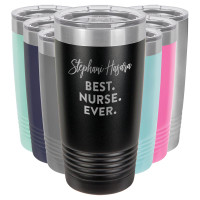 Best. Nurse. Ever. Personalized Tumblers