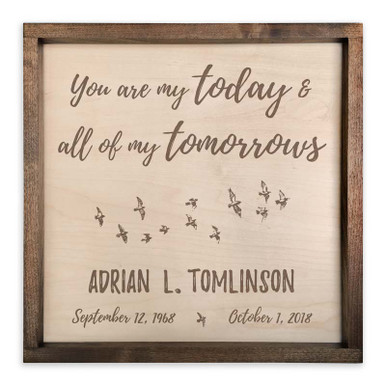 You are my today & all of my tomorrows memorial plaque