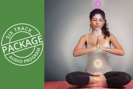 Chakra Balancing Breakthrough 6-Part Program