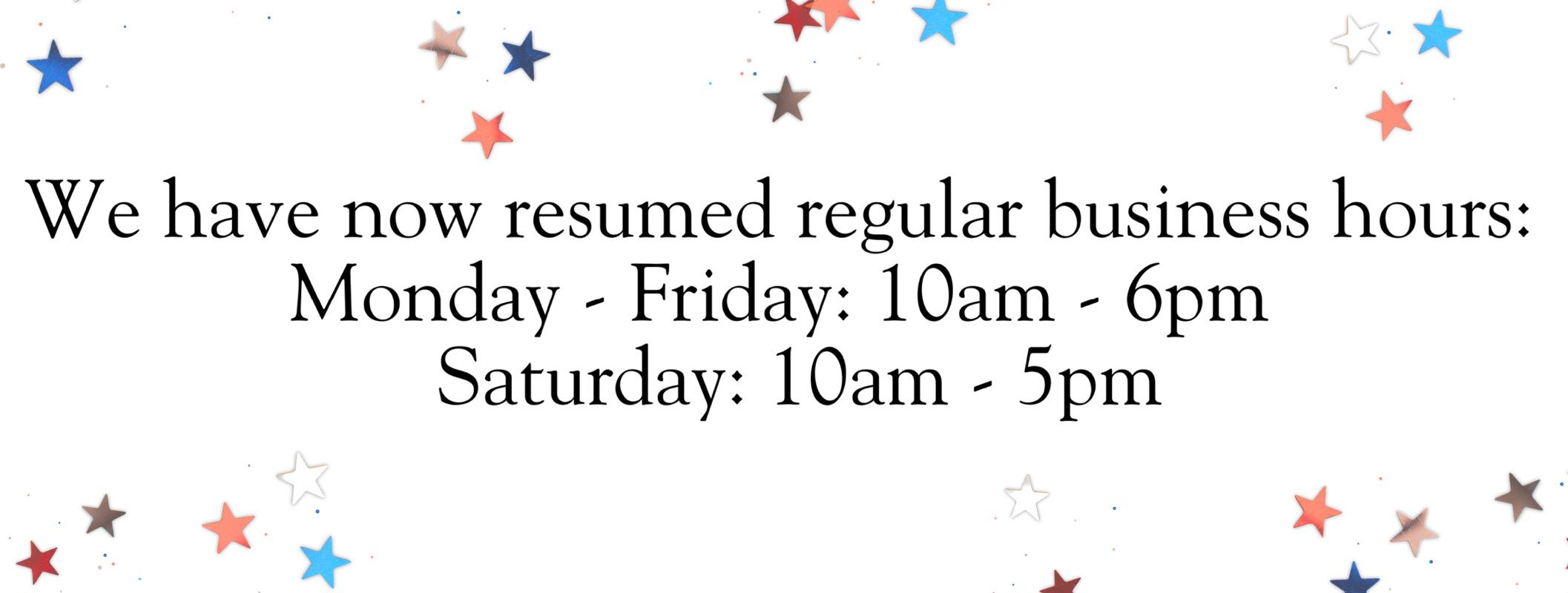 Closed Mon 24 May for Victoria Day