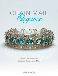 Chain Mail Elegance: Jewelry Projects with Crystals, Pearls, and More -  Sue Ripsch