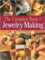 The Complete Book of Jewelry Making: A Full-Color Introduction to the Jeweler's Art - Carles Codina