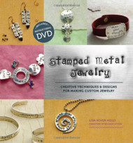 Stamped Metal Jewelry: Creative Techniques and Designs for Making Custom Jewelry Lisa Niven-Kelly