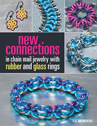 New Connections in Chain Mail Jewelry with Rubber and Glass Rings - Kat Wisniewski