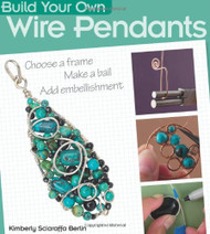 Build Your Own Wire Pendants - Kimberly Sciaraffa Berlin (40545)