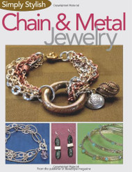 Simply Stylish Chain & Metal Jewelry - Editors of BeadStyle Magazine