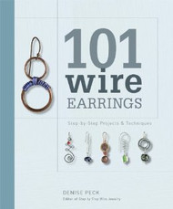 101 Wire Earrings: Step-by-Step Techniques and Projects - Denise Peck (30605)