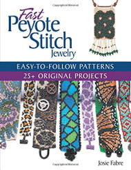 Fast Peyote Stitch Jewelry - Josie Fabre
