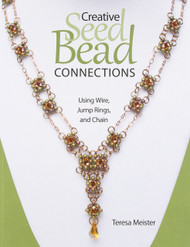 Creative Seed Bead Connections - Teresa Meister