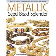 Metallic Seed Bead Splendor - Nancy Zellars
