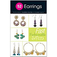 52 Earrings: Fast, Fashionable & Fun - From Bead Style magazine