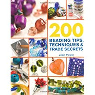 200 Beading Tips, Techniques & Trade Secrets - Jean Power