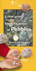 A Field Guide to the Identification of Pebbles - Eileen Van Der Flier - Keller