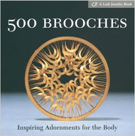 500 Brooches: Inspiring Adornments for the Body - Lark Books