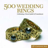 500 Wedding Rings: Celebrating a Classic Symbol of Commitment - Lark Books