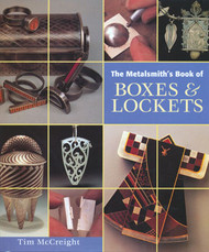 Metalsmith's Book of Boxes & Lockets - Tim McCreight