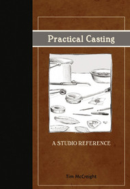 Practical Casting: A Studio Reference - Tim McCreight
